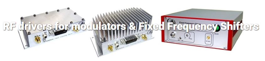 RF drivers for modulators & Fixed Frequency Shifters